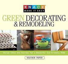 Green Decorating & Remodeling: Design Ideas and Sources for a Beautiful Eco-Frie