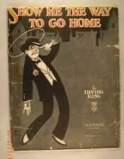 Show Me The Way To Go Home - Irving King - 1925
