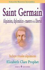 Saint Germain : Alquimista, Diplomatico y Maestro de la Libertad by Elizabeth...