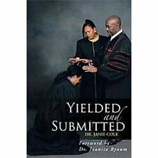 Yielded and Submitted by Janie Cole (2011, Paperback)