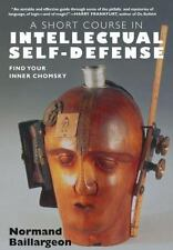 A Short Course in Intellectual Self-Defense Baillargeon, Normand Books-Acceptabl