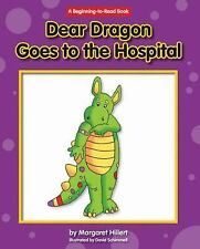 Beginning-To-Read New Dear Dragon: Dear Dragon Goes to the Hospital by...