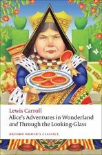 Alice's Adventures in Wonderland and Through the Looking-Glass Oxford World's C