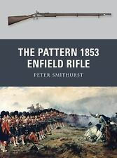 The Pattern 1853 Enfield Rifle by Peter Smithurst (2011, Paperback)