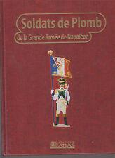 SOLDATS DE PLOMB DE LA GRANDE ARME DE NAPOLEON T2 - BATAILLE - ARMEMENT - FIGURE