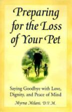 Preparing for the Loss of Your Pet: Saying Goodbye with Love, Dignity, and Peace
