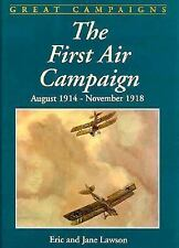 First Air Campaign, August, 1914 - November, 1918 by Harry O. Lawson, Eric La...