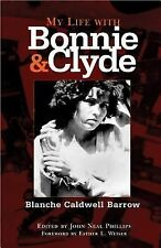 My Life with Bonnie and Clyde by Blanche Caldwell Barrow (2005, Paperback)