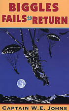 Biggles Fails to Return by W. E. Johns (Paperback, 1993)