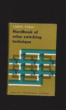 Handbook of Relay Switching Technique by  Appels and  Geels Philips Technical