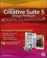 Adobe Creative Suite 5 Design Premium Digital Classroom, (Book and Video Trainin
