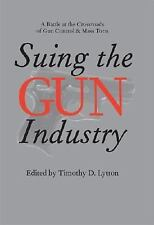 Law, Meaning, and Violence: Suing the Gun Industry : A Battle at the...