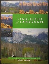 Lens, Light and Landscape: Art and Technique of Scenic Photography by Brian B...