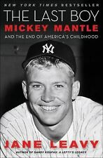 The Last Boy: Mickey Mantle and the End of America's Childhood, Jane Leavy, Good