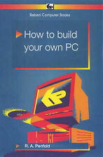 R.A. Penfold How to Build Your Own PC (Babani Computer Books) Very Good Book