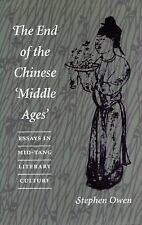 The End of the Chinese ?Middle Ages: Essays in Mid-Tang Literary Culture, Owen,