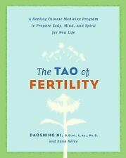 The Tao of Fertility: A Healing Chinese Medicine Program to Prepare Body, Mind,