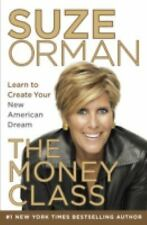 The Money Class: Learn to Create Your New American Dream Orman, Suze Hardcover