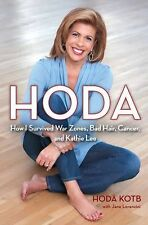 Hoda: How I Survived War Zones, Bad Hair, Cancer, and Kathie Lee, Kotb, Hoda, Go