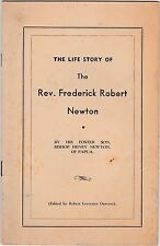THE LIFE STORY OF REV.FREDERICK ROBERT NEWTON by HIS FOSTER SON