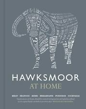 Hawksmoor at Home: Meat - Seafood - Sides - Breakfasts - Puddings - Cocktails, T