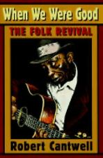 When We Were Good: The Folk Revival-ExLibrary