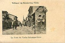 POSTCARD / CARTE POSTALE / GREECE / GRECE / LA PORTE DE VARDAR SALONIQUE