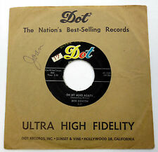 BOB DENTON 45 Always Late / On My Mind Again DOT lbl SLV 1957 ROCKABILLY e1747