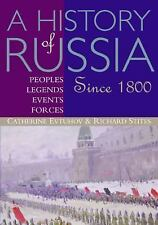 A History of Russia : Peoples, Legends, Events, Forces: Since 1800 by Richard...