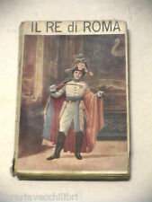 IL RE DI ROMA L AIGLON Racconto storico anonimo Bietti 1910 romanzi e popolari