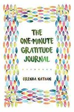 The One-Minute Gratitude Journal by Brenda Nathan (2016, Paperback)