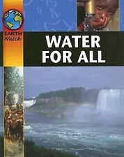 Earth Watch Ser.: Water for All by Sally Morgan (2006, Hardcover)