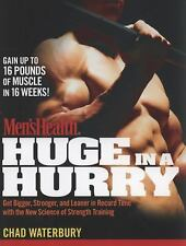 Men's Health Huge in a Hurry : Get Bigger, Stronger, and Leaner in Record Time …