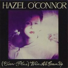 """HAZEL O'CONNOR '(COVER PLUS) WE'RE ALL GROWN UP' UK PICTURE SLEEVE 7"""" SINGLE"""