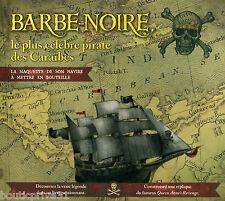 Barbe-Noire Le Plus Célèbre Pirate Des Caraïbes - La Maquette De Son Navire