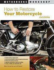 Motorbooks Workshop: How to Restore Your Motorcycle : Second Edition by Mark...