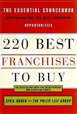 220 Best Franchises to Buy: The Essential Sourcebook for Evaluating the Best Fra
