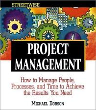 Streetwise Project Management: How to Manage People, Processes, and Ti-ExLibrary