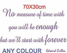 EDWARD  BELLA TWILIGHT QUOTE Wall BEDROOM Art Sticker forever 70cm