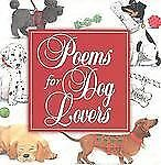 Poems for Dog Lovers : Celebrating Canine Companions (2003, Hardcover)