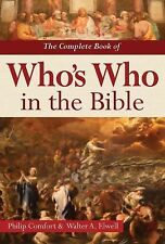The Complete Book of Who's Who in the Bible by Philip Comfort and Walter A....