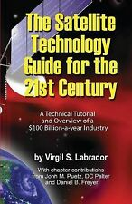The Satellite Technology Guide for the 21st Century, 2nd. Edition: A Technical