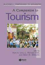 Companion to Tourism (Wiley Blackwell Companions to Geography), Lew & Hall & Wil