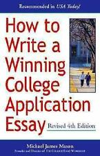 How to Write a Winning College Application Essay by Michael James Mason...