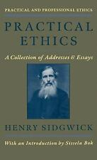 Practical Ethics: A Collection of Addresses and Essays (Practical and -ExLibrary
