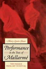 Performance in the Texts of Mallarme: The Passage from Art to Ritual