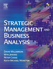 Strategic Management and Business Analysis David Williamson, Peter Cooke, Wyn Je