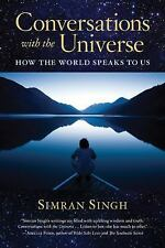 Conversations with the Universe: How the World Speaks to Us, Singh, Simran, New