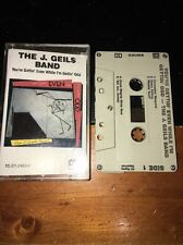 The J. Geils Band You're Gettin Even While I'm Gettin Odd Cassette Tape