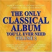 VARIOUS ARTISTS 'THE ONLY CLASSICAL ALBUM YOU'LL EVER NEED' 2 DISC CD ALBUM 2004